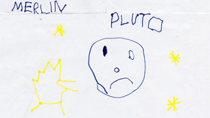 """""""Ich denke Pluto ist traurig, dass er kein Planet mehr sein darf!"""" Merlin (6 Jahre)"""