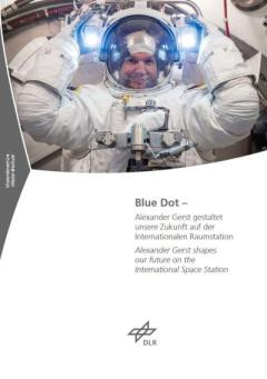Cover: Blue Dot - Alexander Gerst shapes our future on the International Space Station