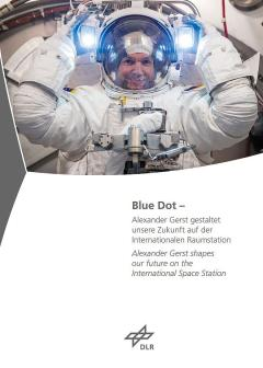 Blue Dot – Alexander Gerst shapes our future on the International Space Station