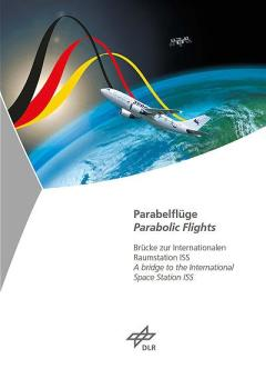 Cover - Parabolic flights - A bridge to the International Space Station ISS